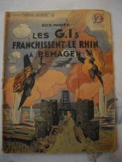 Les G.Is Franchissent Le Rhin A Remagen - Couverture - Format classique