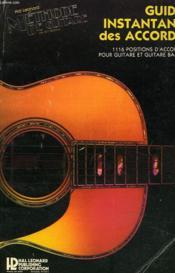 Methode De Guitare. Guide Instantane Des Accords. 1116 Positions D'Accords Pour Guitare Et Guitare Basse. - Couverture - Format classique