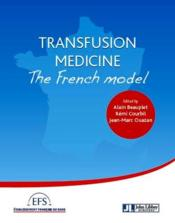 Vente livre :  Transfusion medicine ; the french model  - Collectif