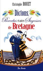 Dictons proverbes et autres sagesses de Bretagne - Couverture - Format classique