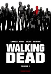 Vente  Walking dead ; INTEGRALE VOL.1 ; T.1 ET T.2  - Charlie Adlard - Tony Moore - Cliff Rathburn - Robert Kirkman