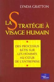 La Stratégie A Visage Humain. Des Processus Bâtis Sur Les Hommes Au Coeur De L'Entreprise - Intérieur - Format classique