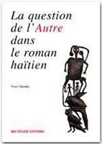La question de l'autre dans le roman haïtien - Couverture - Format classique