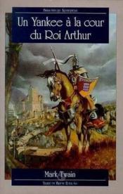 Yankee A La Cour Du Roi Arthur . - Couverture - Format classique