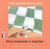 Alice prépare une surprise ; Alice prepares a surprise - Couverture - Format classique