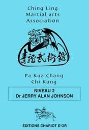 Vente  Pa kua chang chi kung niveau 2  - Johnson Dr. Jerry Al - Jerry Alan Johnson