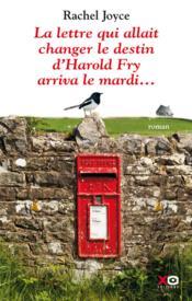 La lettre qui allait changer le destin d'Harold Fry arriva le mardi... - Couverture - Format classique