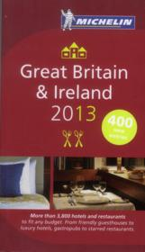 Vente livre :  Great Britain & Ireland ; hotels & restaurants (édition 2013)  - Collectif Michelin