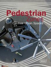 Vente  Pedestrian zones ; car free urban spaces  - Chris Van Uffelen