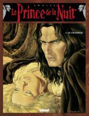 Le prince de la nuit t.1 ; le chasseur - Couverture - Format classique