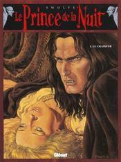 Le prince de la nuit t.1 ; le chasseur - Intérieur - Format classique