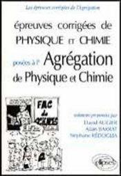 Epreuves Corrigees De Physique Chimie A L'Agregation De Physique (1991-1995) Chimie (1993-1995) - Intérieur - Format classique