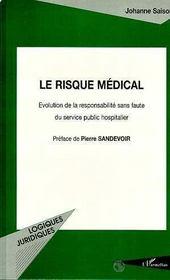 Le risque médical ; évolution de la responsabilité sans faute du service public hospitalier - Couverture - Format classique