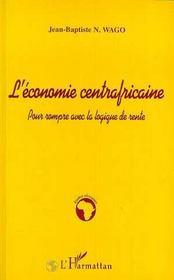 L'économie centrafricaine ; pour rompre avec la logique de rente - Intérieur - Format classique