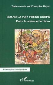 Quand La Voix Prend Corps ; Entre La Scene Et Le Divan - Intérieur - Format classique