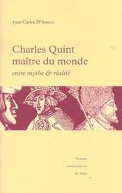 Charles Quint Maitre Du Monde : Entre Mythe Et Realite - Intérieur - Format classique