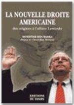 La nouvelle droite américaine ; des origines à l'affaire Lewinsky - Couverture - Format classique