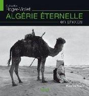 Algerie Eternelle En Photos - Intérieur - Format classique
