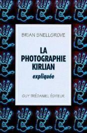 La Photographie Kirlian Expliquee - Couverture - Format classique