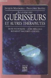 Le Guide Des Guerisseurs Et Autres Therapeutes - Couverture - Format classique