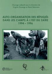 Auto-organisation des réfugiés dans les camps à l'est du Zaïre: 1994-1996 - Couverture - Format classique