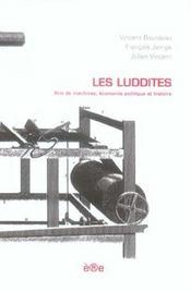 Les luddites ; bris de machines, économie politique et histoire - Intérieur - Format classique