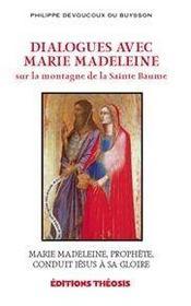Dialogues avec marie madeleine sur la montagne de la sainte baume - Intérieur - Format classique