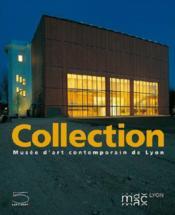 Collection ; musée d'art contemporain de Lyon - Couverture - Format classique
