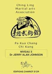 Vente  Pa kua chang chi kung niveau 3  - Johnson Dr. Jerry Al - Jerry Alan Johnson
