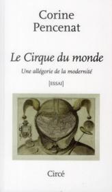 Le cirque du monde ; entretien entre Daniel Payot et Corine Pencenat - Couverture - Format classique