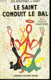 Le Saint Conduit Le Bal. Les Aventures Du Saint N°22. - Couverture - Format classique
