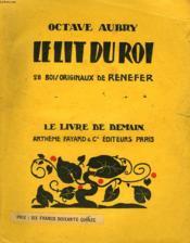 Le Lit Du Roi. 28 Bois Originaux De Renefer. Le Livre De Demain N° 111. - Couverture - Format classique