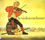 Le Violon Enchante. Les Albums Du Pere Castor. - Couverture - Format classique