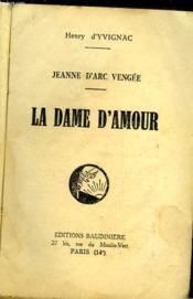 Jeanne D'Arc Vengee - La Dame D'Amour - Couverture - Format classique