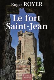 Le fort Saint Jean  - Roger Royer