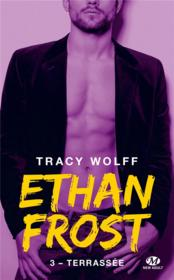 Vente  Ethan Frost T.3 ; terrassée  - Tracy Wolff