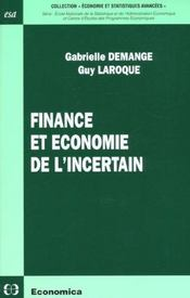 Vente livre :  Finance Et Economie De L'Incertain ; Economie Et Statistique Avancees ; Edition 2001  - Gabrielle Demange - Guy Laroque
