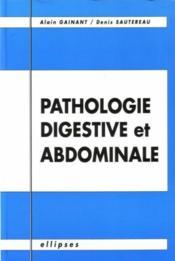Pathologie Digestive Et Abdominale - Couverture - Format classique