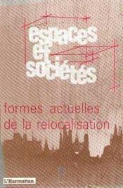 Revue Espaces Et Societes ; Formes Actuelles De La Relocalisation - Couverture - Format classique