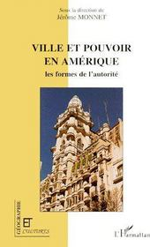 Revue Geographie Et Cultures ; Ville Et Pouvoir En Amérique ; Les Formes De L'Autorité - Couverture - Format classique