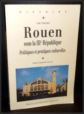 Rouen Sous La Troisieme Republique L Invention Culturelle Du Local - Couverture - Format classique