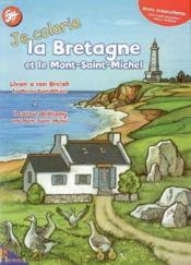 Je Colorie La Bretagne Et Le Mont Saint-Michel - Couverture - Format classique