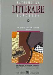 Patrimoine Litteraire Europeen N.12 ; Mondialisation De L'Europe (1885-1922) - Intérieur - Format classique