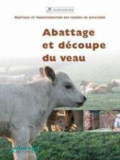 Abattage et découpe du veau - Couverture - Format classique