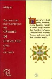 Dictionnaire encyclopédique des ordres de chevalerie civils et militaires - Couverture - Format classique