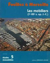 Fouilles A Marseille, Les Mobiliers - Intérieur - Format classique