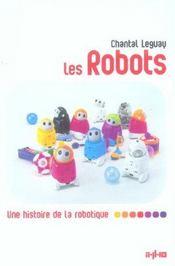 Robots (Les) - Une Histoire De La Robotique - Intérieur - Format classique
