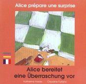 Alice Prepare Une Surprise (Francais-Allemand) - Intérieur - Format classique