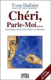Chéri, parle-moi... dix règles pour faire parler un homme (3e édition) - Couverture - Format classique