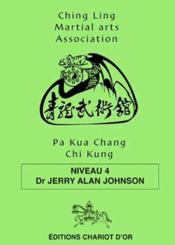 Vente  Pa kua chang chi kung niveau 4  - Johnson Dr. Jerry Al - Jerry Alan Johnson